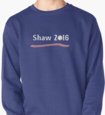 Vote Travis Shaw 2016! Pullover