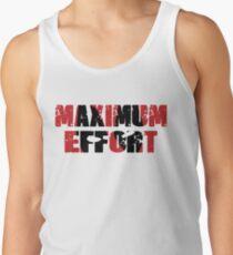 Maximum Effort Tank Top
