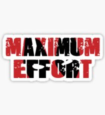 Maximum Effort Sticker