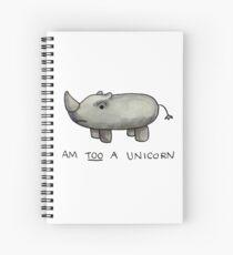 Am TOO a Unicorn Spiral Notebook