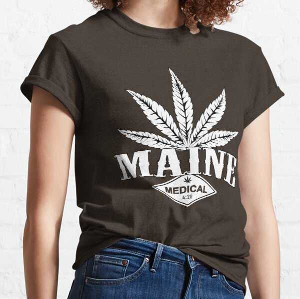 Maine - Cannabis 420 USA Medical Right to Smoke Weed Classic T-Shirt