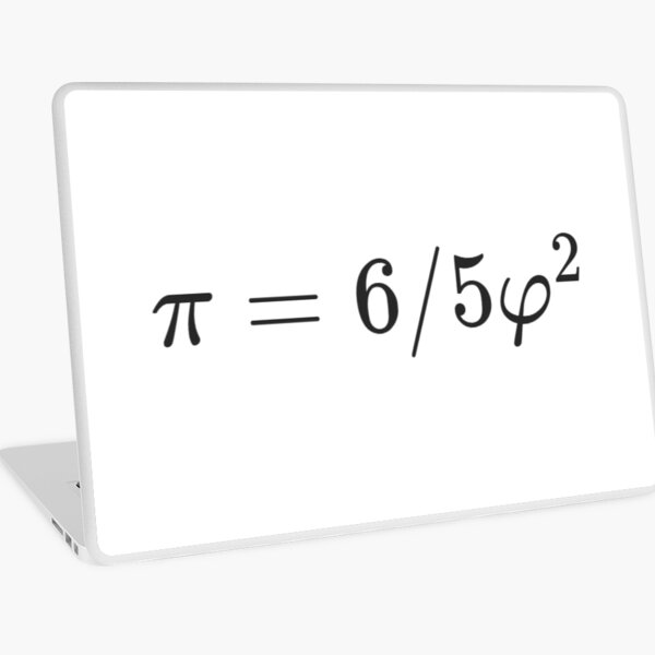 Why is there such a simple relationship between π and φ: π = 6/5 φ² ? Laptop Skin