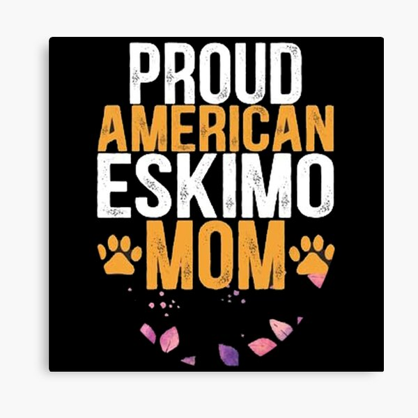 proud American Eskimo Dog Mom Leinwanddruck