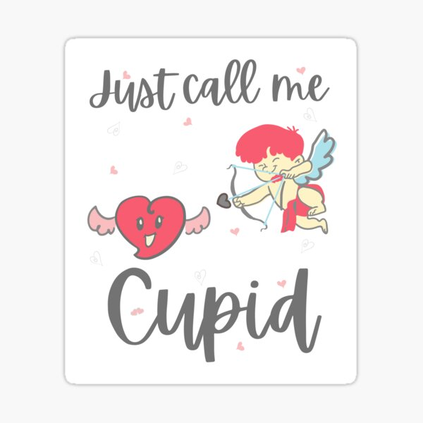 Just Call Me Cupid. Funny Valentines Gift  Sticker