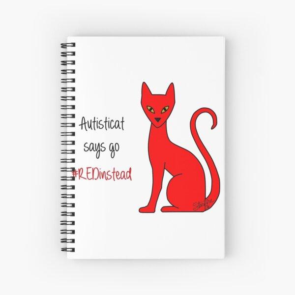 Autisticat says go #REDinstead Spiral Notebook