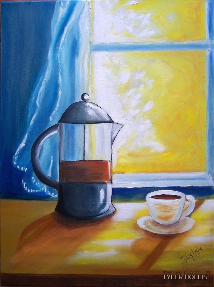 MORNING COFFEE by TYLER HOLLIS
