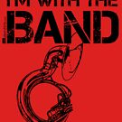 I'm With The Band - Sousaphone (Black Lettering) by RedLabelShirts