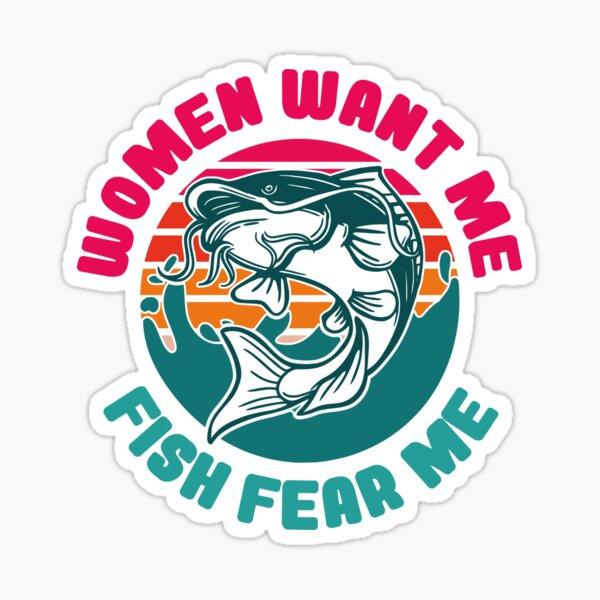 Women Want Me Fish Fear Me Sticker