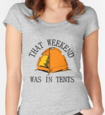 THAT WEEKEND WAS IN TENTS Women's Fitted Scoop T-Shirt