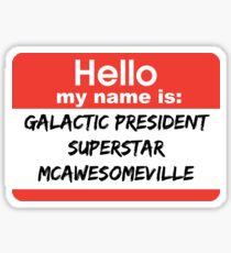 Galactic President Superstar McAwesomville Name Tag Sticker