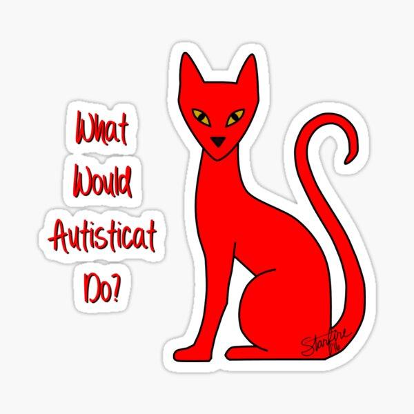 What Would Autisticat Do? Sticker