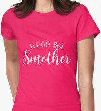 World's Best Smother T-Shirt