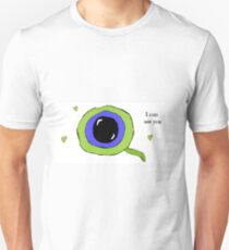 I can see you~ Unisex T-Shirt