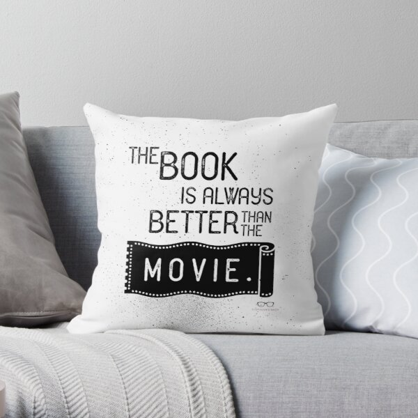 The Book is Always Better Throw Pillow
