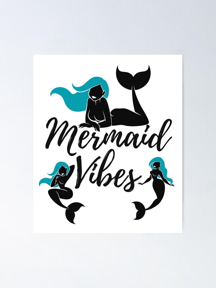 Alternate view of Mermaid Vibes Poster