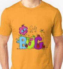 Cute as a Bug Insects Unisex T-Shirt