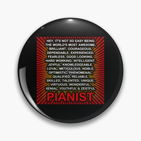 Hey, It's Not So Easy Being ... Pianist  Pin