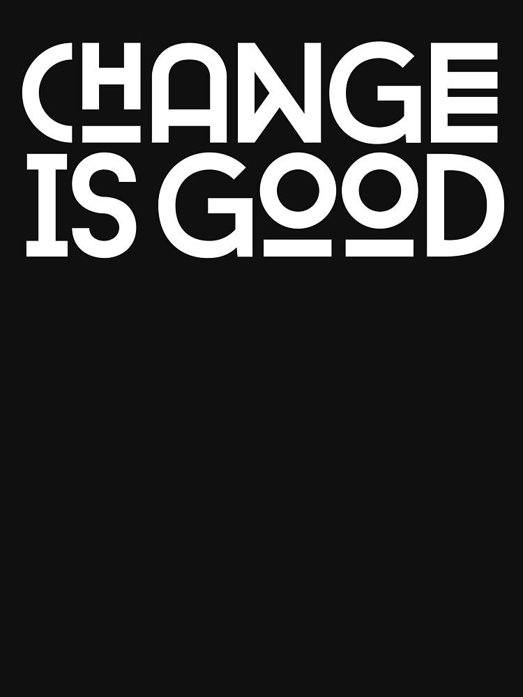 Change Is Good {White Version} | Unisex T-Shirt