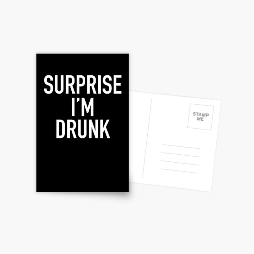 Überraschung, ich bin betrunken! Postkarte