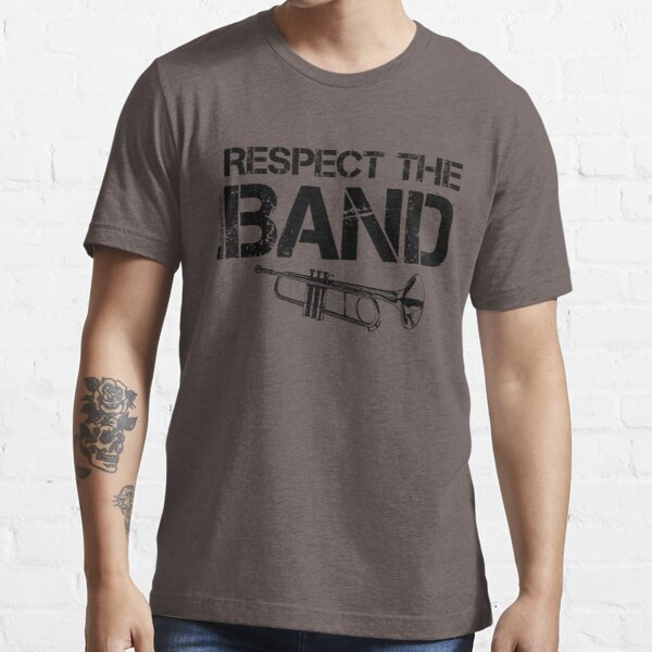 Respect The Band - Trumpet (Black Lettering) Essential T-Shirt