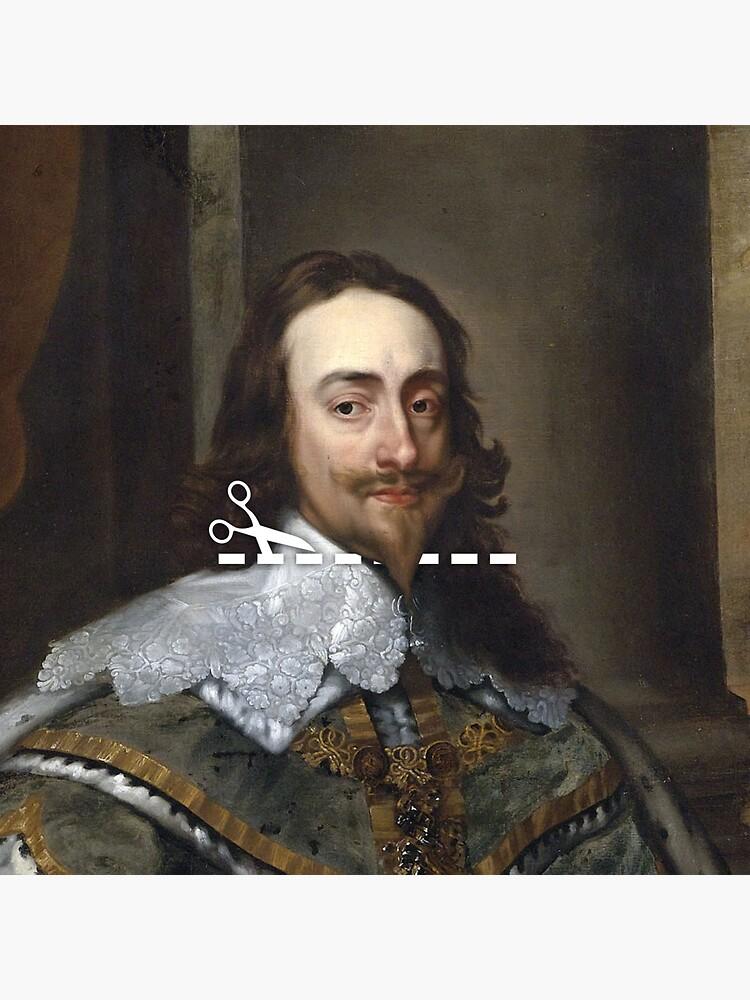 Cut Here - Charles I by KatieBuggDesign