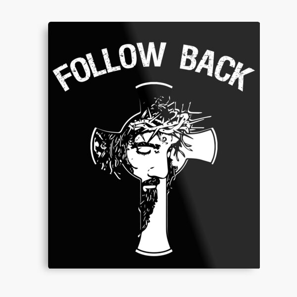Follow Back Jesus Metal Print