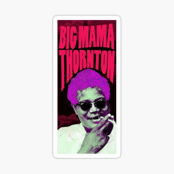 Big Momma Thornton Sticker