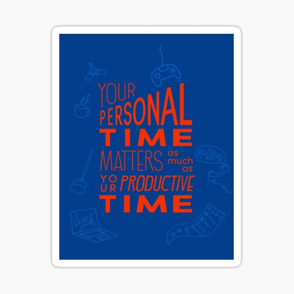 Your personal time matters Sticker