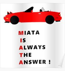 Miata is always the answer! Poster