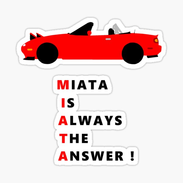 Miata is always the answer! Sticker