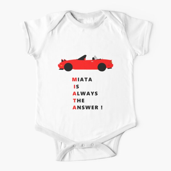 Miata is always the answer! Short Sleeve Baby One-Piece