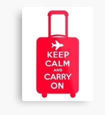 Keep Calm and Carry on Luggage Metal Print