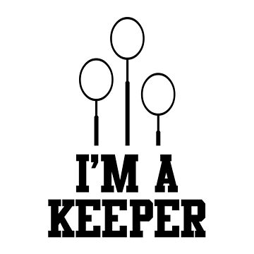 I'm a Keeper by goodtogotees