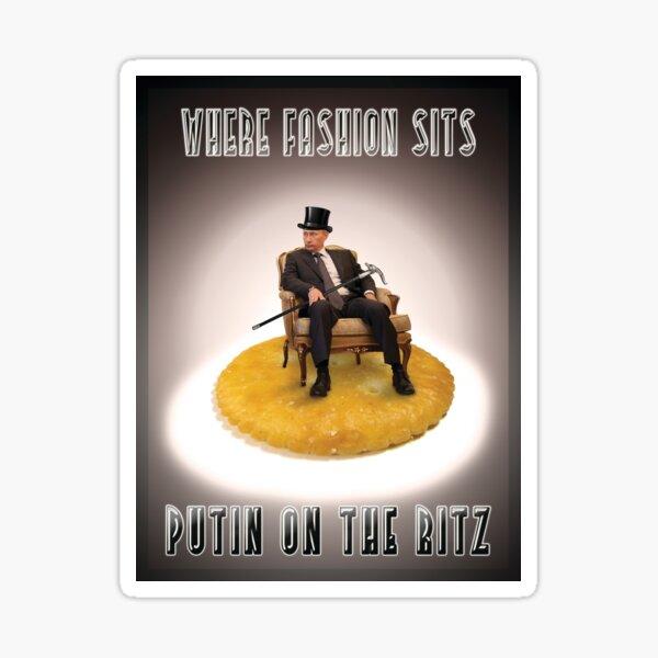 Where Fashion Sits Putin On The Ritz Sticker