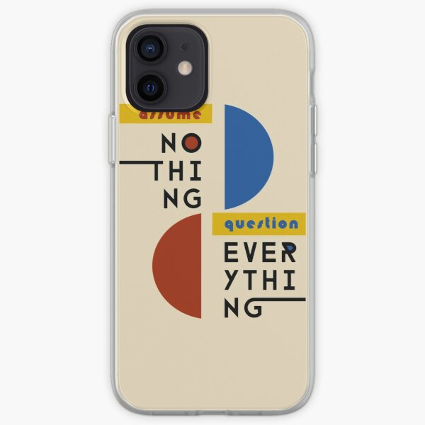 Assume Nothing, Question Everything - Bauhaus Style iPhone Soft Case