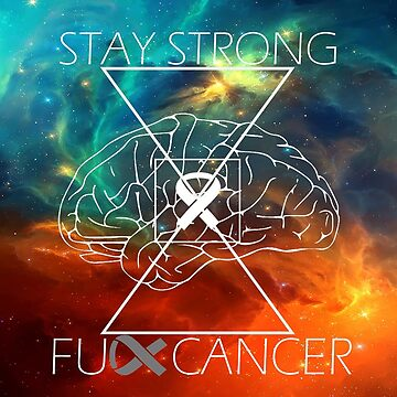 Fuck Cancer // Galaxy // White Font // Brain Cancer by GalaxyBeyond