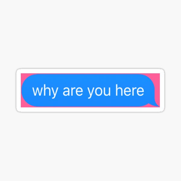 mgk why are you here design Sticker