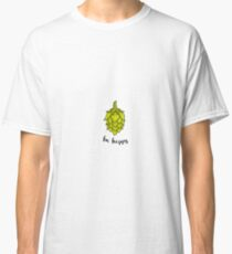 Be Hoppy Classic T-Shirt