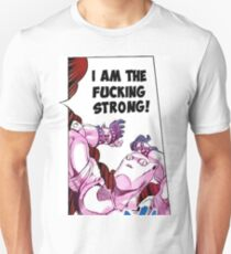 I AM THE FUCKING STRONG Unisex T-Shirt
