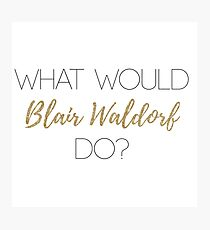 What Would Blair Waldorf Do? - Light Type Photographic Print