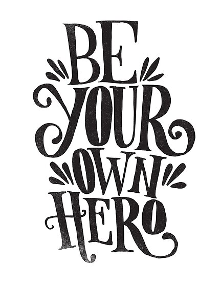 Be Your Own Hero by Matthew Taylor Wilson