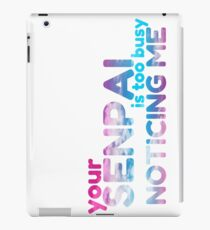Your Senpai Is Too Busy Noticing Me iPad Case/Skin