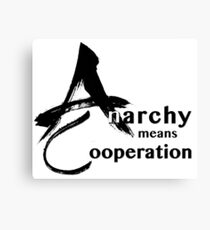 Anarchy means Cooperation Canvas Print