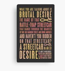 A Streetcar Named Desire Quote Canvas Print