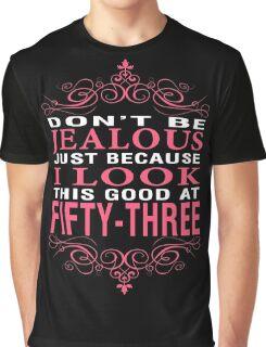 Don't Be Jealous - 53 Graphic T-Shirt