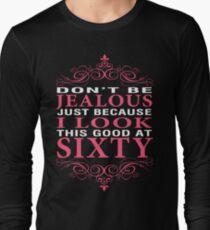 Don't Be Jealous - 60 Long Sleeve T-Shirt