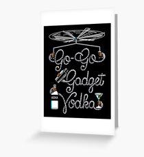 Go Go Gadget Vodka Greeting Card