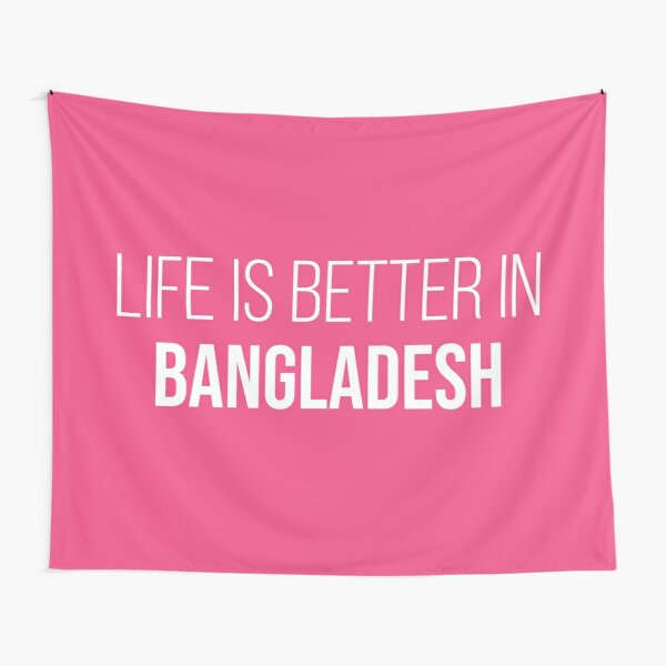 Life is better in Bangladesh for Women Tapestry