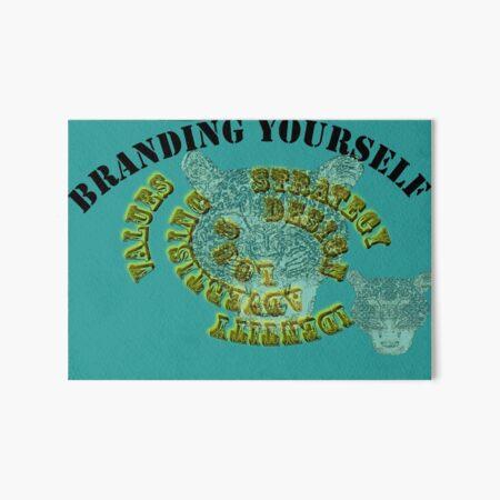 branding yourself design Art Board Print