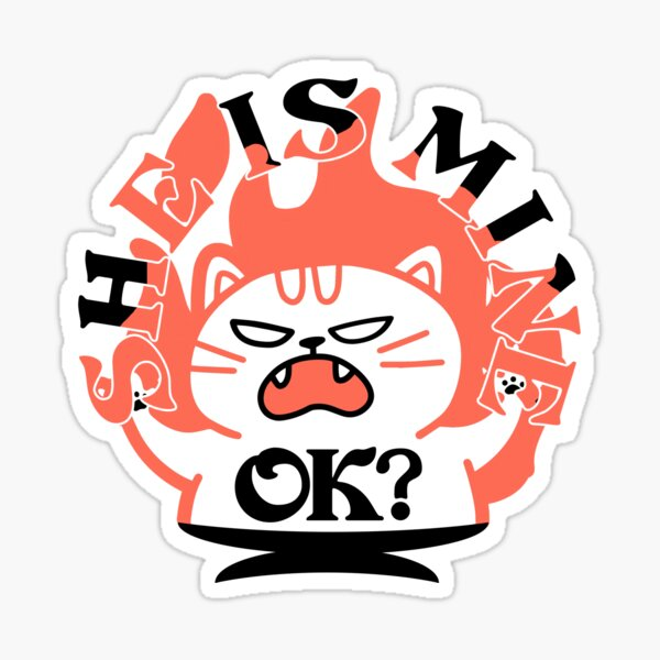 She is mine evil cat on fire for the possessive cats and owners Sticker